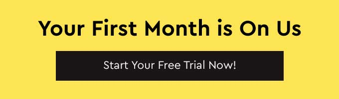 Your first month is on us. Start your free trial now